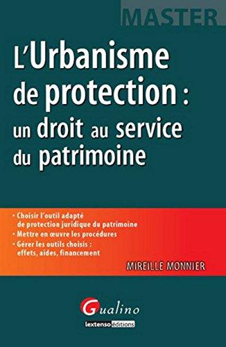 L'Urbanisme de protection : un droit au service du patrimoine