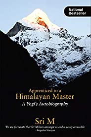 Apprenticed to a Himalayan Master (A Yogi's Autobiogra