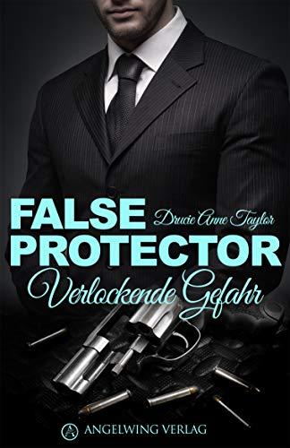 False Protector: Verlockende Gefahr von [Taylor, Drucie Anne]