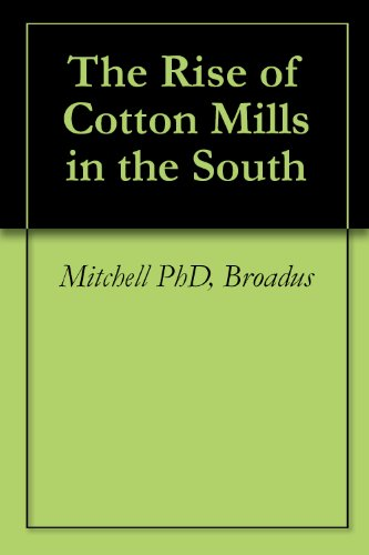 the-rise-of-cotton-mills-in-the-south-english-edition