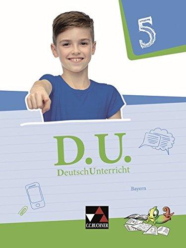 D.U. – DeutschUnterricht - Bayern / D.U. Bayern 5