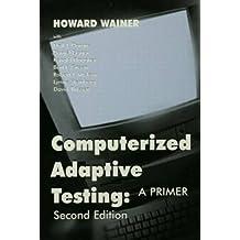Computerized Adaptive Testing 2nd: A Primer