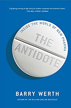 The Antidote: Inside the World of New Pharma by [Werth, Barry]
