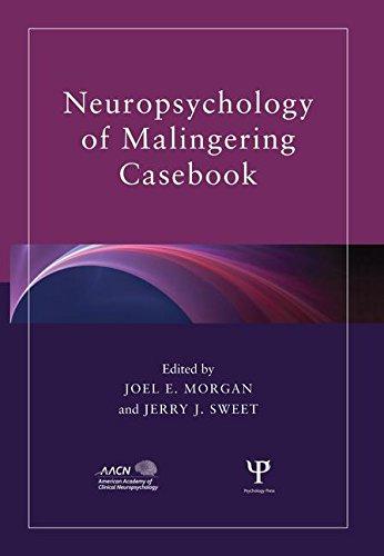 Neuropsychology of Malingering Casebook (American Academy of Clinical Neuropsychology/Psychology Press Continuing Education)