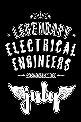 Legendary Electrical Engineers Are Born In July Blank Lined Engineering Journal Notebooks Diary As