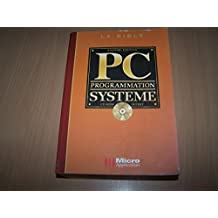 LA BIBLE PC - PROGRAMMATION SYSTEME
