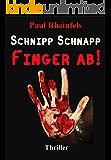 Schnipp schnapp Finger ab!