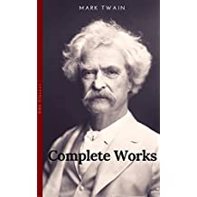 The Complete Works of Mark Twain (Global Classics) (English Edition)