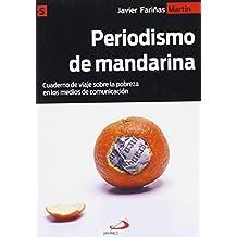 Periodismo de mandarina: Cuaderno de viaje sobre la pobreza en los medios de comunicación (Alternativas-S)