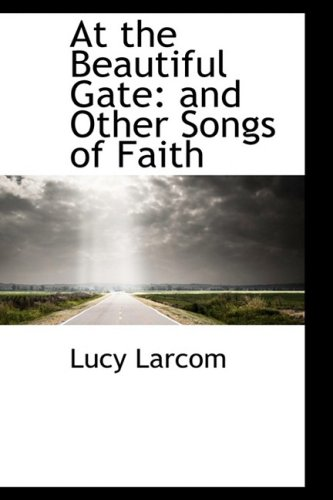 At the Beautiful Gate: and Other Songs of Faith
