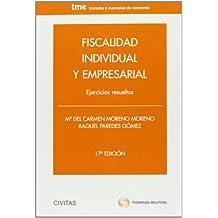 Fiscalidad individual y empresarial - Ejercicios resueltos (Tratados y Manuales de Economía)