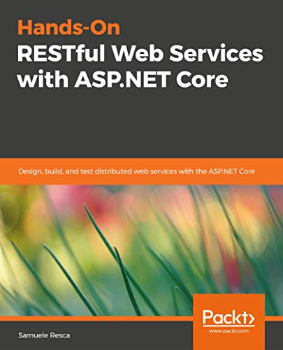 Hands On Restful Web Services With Asp Net Core Design Build