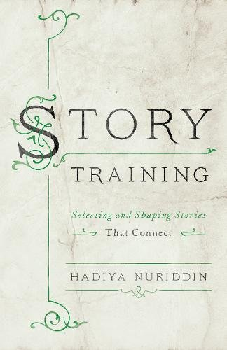 StoryTraining: Selecting and Shaping Stories That Connect