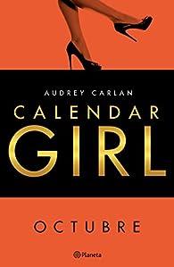 Calendar Girl. Octubre par Audrey Carlan