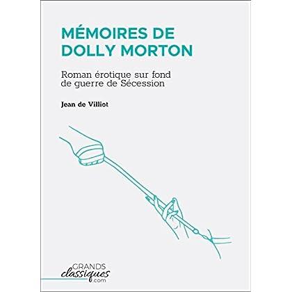 Mémoires de Dolly Morton: Roman érotique sur fond de guerre de Sécession