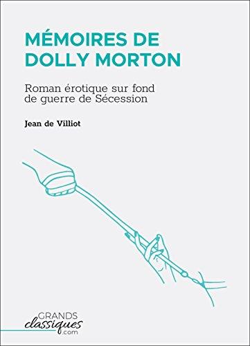 Mmoires de Dolly Morton: Roman rotique sur fond de guerre de Scession
