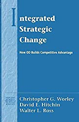[(Integrated Strategic Change : How Organizational Development Builds Competitive Advantage)] [By (author) Christopher G. Worley ] published on (August, 1995)