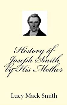 History of Joseph Smith by His Mother by [Smith, Lucy Mack, $1 LDS Books]
