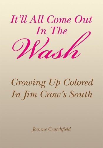 itll-all-come-out-in-the-wash-growing-up-colored-in-jim-crows-south-english-edition