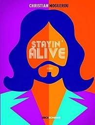 Stayin' alive par Christian Moguerou