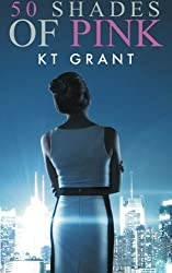 50 Shades of Pink by KT Grant (2015-02-17)