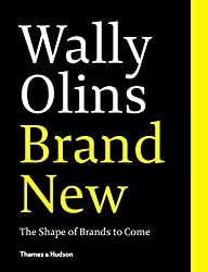 Brand New: The Shape of Brands to Come by Wally Olins (2014-04-22)
