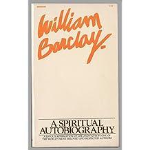 William Barclay: A Spiritual Autobiography