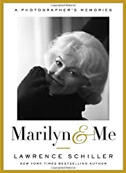 Marilyn & Me: A Photographer's Memories by Lawrence Schiller (2012-05-29)