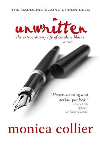 Unwritten: The Extraordinary Life of Caroline Blaine (Caroline Blaine Chronicles, Band 1)
