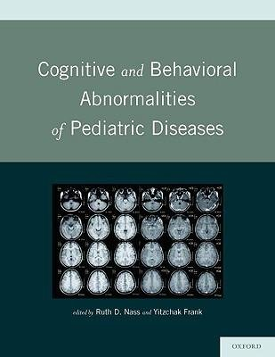 [(Cognitive and Behavioral Abnormalities of Pediatric Diseases)] [Author: Ruth D. Nass] published on (April, 2010)
