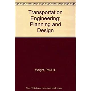 Transportation Engineering: Planning and Design