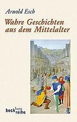 Wahre Geschichten aus dem Mittelalter: Kleine Schicksale selbst erzählt in Schreiben an den Papst (Beck'sche Reihe)