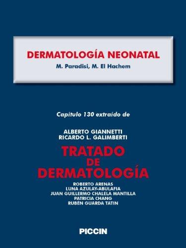 Capítulo 130 extraído de Tratado de Dermatología - DERMATOLOGÍA NEONATAL por A.Giannetti