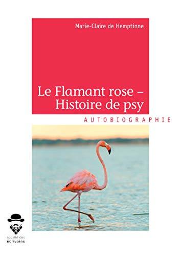 Le flamant rose Histoire de psy eBook: Marie Claire de
