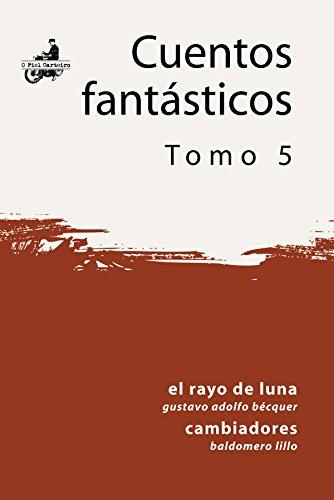 El Rayo de Luna; Cambiadores (Cuentos Fantásticos) por Gustavo Adolfo Bécquer