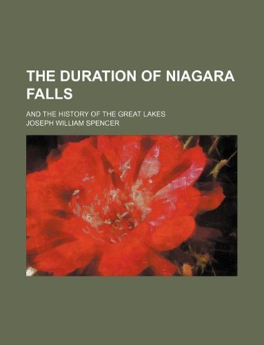 The duration of Niagara Falls; and the history of the Great Lakes