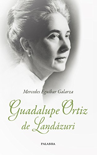 Guadalupe Ortiz de Landázuri (Testimonios MC) por Mercedes Eguíbar