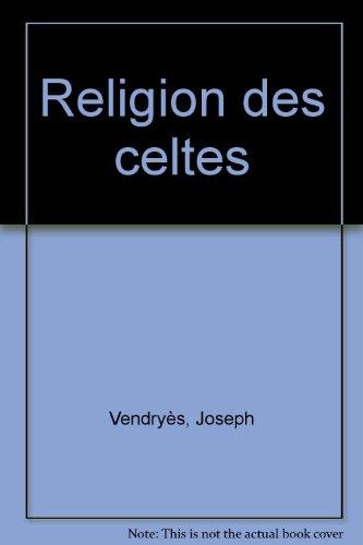 La Religion des celtes par Joseph Vendryes
