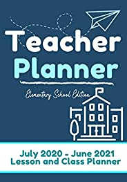 Teacher Planner - Elementary & Primary School Teachers: Lesson Planner & Diary for Teachers- 2020 - 20