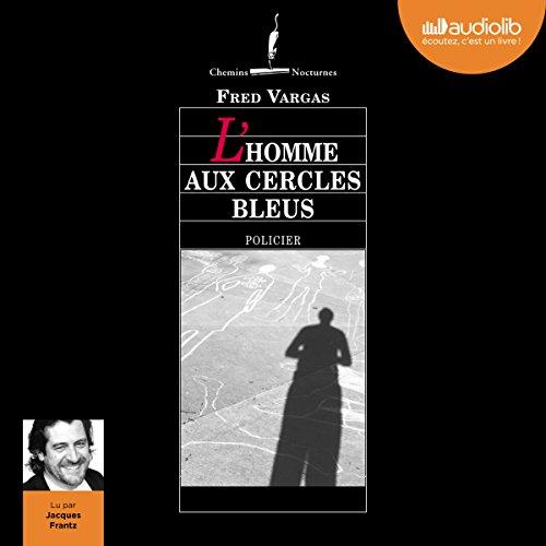 Télécharger L'homme aux cercles bleus (Commissaire Adamsberg 1) PDF Ebook En Ligne