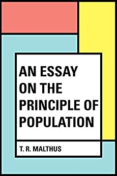 Thomas malthus an essay on the principle of population analysis