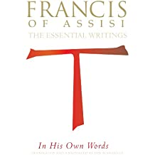 Francis of Assisi – in His Own Words: The Essential Writings (English Edition)