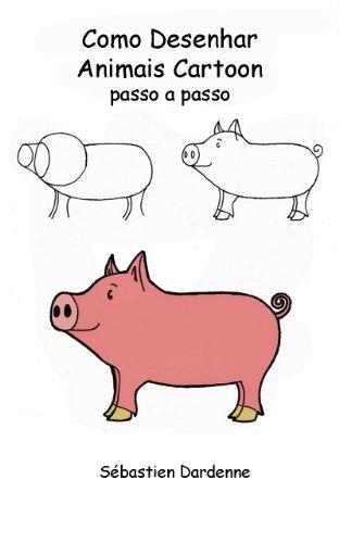 Como desenhar animais cartoon passo a passo (Portuguese Edition)