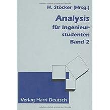 Mathematik - Der Grundkurs: Analysis für Ingenieurstudenten, 2 Bde., Bd.2