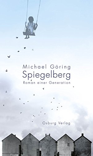 Spiegelberg: Roman einer Generation