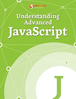 Understanding Advanced JavaScript (Smashing Media eBooks) (English Edition) di [Smashing Media Smashing Media]