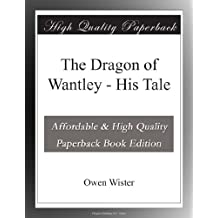 The Dragon of Wantley - His Tale