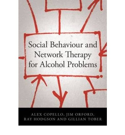 [(Social Behaviour and Network Therapy for Alcohol Problems)] [Author: Ray Hodgson] published on (June, 2009)