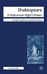 Shakespeare: A Midsummer Night's Dream (Readers' Guides to Essential Criticism) by Nicolas Tredell (2010-05-06)