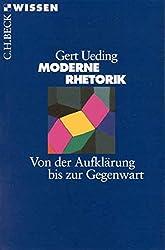Moderne Rhetorik: Von der Aufklärung bis zur Gegenwart (Beck'sche Reihe)